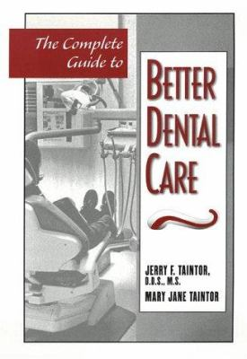 The Complete Guide to Better Dental Care: Second Edition. Completely Revised and Updated 9780816033836