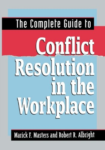 The Complete Guide to Conflict Resolution in the Workplace 9780814417188