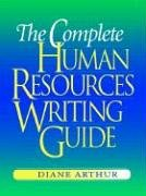 The Complete Human Resources Writing Guide 9780814473092