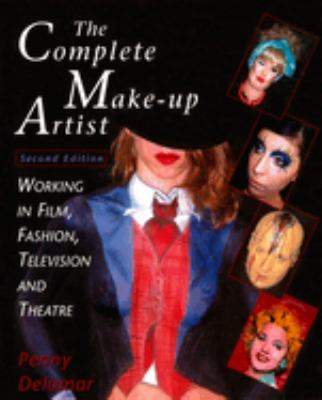The Complete Make-Up Artist, Second Edition: Working in Film, Fashion, Television and Theatre 9780810119697