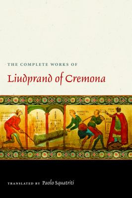 The Complete Works of Liudprand of Cremona 9780813215068