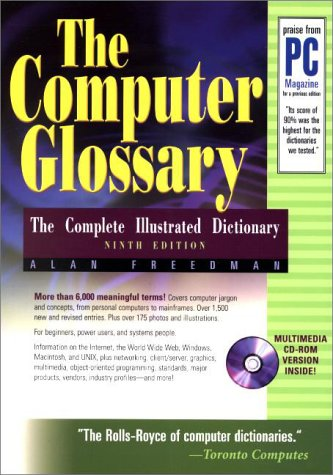 The Computer Glossary: The Complete Illustrated Dictionary [With CDROM] 9780814470947
