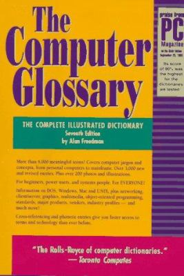 The Computer Glossary: The Complete Illustrated Desk Reference 9780814478721