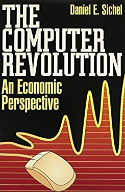 The Computer Revolution: An Economic Perspective 9780815778974