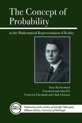 The Concept of Probability in the Mathematical Representation of Reality 9780812696097