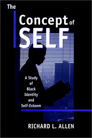 The Concept of Self: A Study of Black Identity and Self-Esteem 9780814328989