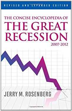 The Concise Encyclopedia of the Great Recession 2007-2012 9780810883406