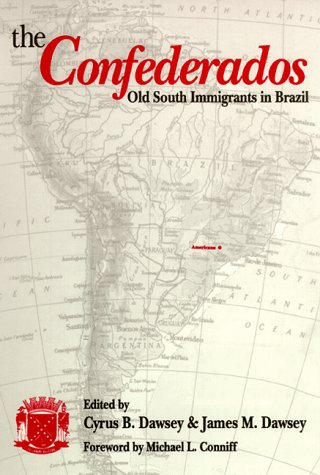 The Confederados: Old South Immigrants in Brazil 9780817309442