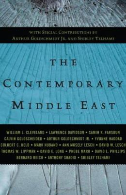 The Contemporary Middle East: With Special Contributions by Arthur Goldschmidt JR. and Shibley Telhami 9780813343396