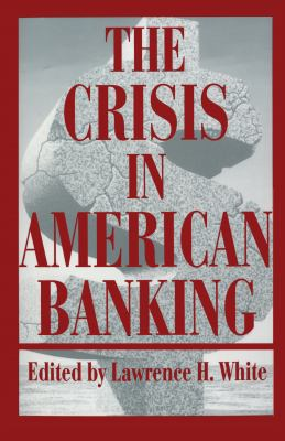 The Crisis in American Banking 9780814792896