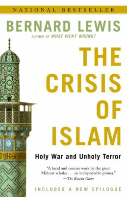 The Crisis of Islam: Holy War and Unholy Terror 9780812967852