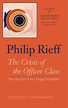 The Crisis of the Officer Class: The Decline of the Tragic Sensibility 9780813926766