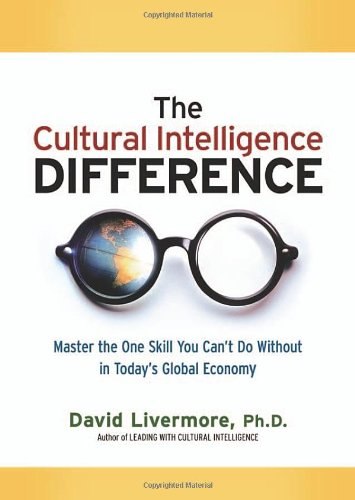 The Cultural Intelligence Difference: Master the One Skill You Can't Do Without in Today's Global Economy 9780814417065