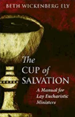 The Cup of Salvation: A Manual for Lay Eucharistic Ministries 9780819228147