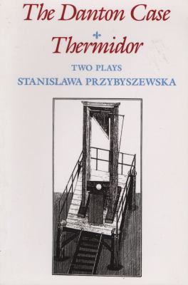The Danton Case and Thermidor: Two Plays 9780810108066