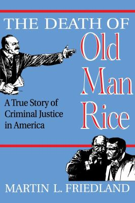 The Death of Old Man Rice: A True Story of Criminal Justice in America 9780814726273