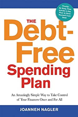 The Debt-Free Spending Plan: An Amazingly Simple Way to Take Control of Your Finances Once and for All 9780814432433