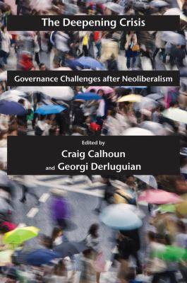 The Deepening Crisis: Governance Challenges After Neoliberalism 9780814772812