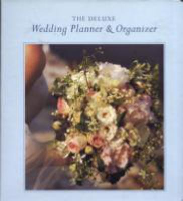 The Deluxe Wedding Planner & Organizer: Everything You Need to Create the Wedding of Your Dreams [With Plastic Business Card Holder/Plastic Zipper Pou 9780811862400