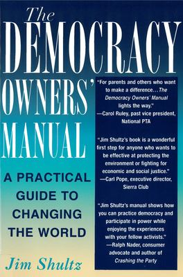 The Democracy Owners' Manual: A Practical Guide to Changing the World 9780813530383