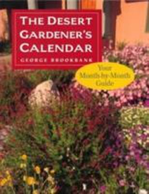 The Desert Gardener's Calendar: Your Month-By-Month Guide 9780816518944