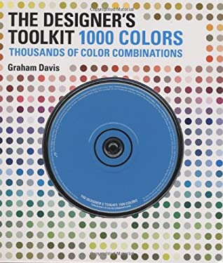 The Designer's Toolkit: 1000 Colors: Thousands of Color Combinations [With CDROM] 9780811863056