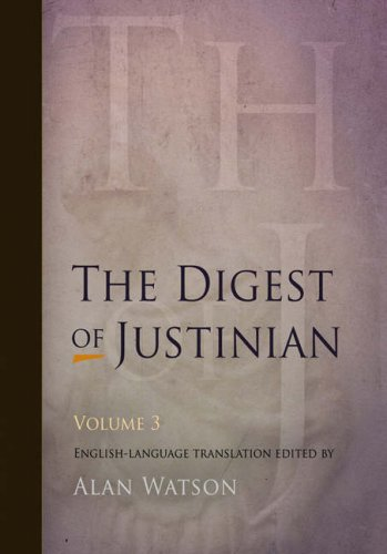 The Digest of Justinian, Volume 3 9780812220353