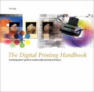 The Digital Printing Handbook: A Photographer's Guide to Creative Printing Techniques [With Flaps] 9780817438272