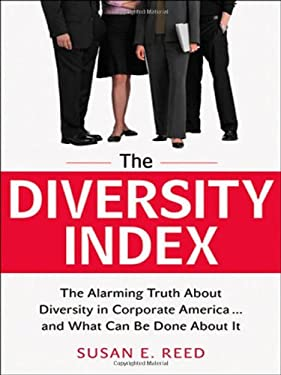 The Diversity Index: The Alarming Truth about Diversity in Corporate America...and What Can Be Done about It 9780814416495