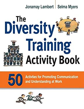 The Diversity Training Activity Book: 50 Activities for Promoting Communication and Understanding at Work 9780814415368