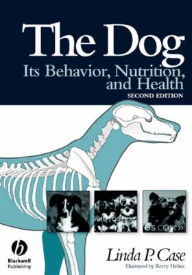 The Dog: Its Behavior, Nutrition, and Health 9780813812540