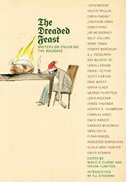 The Dreaded Feast: Writers on Enduring the Holidays 9780810982659