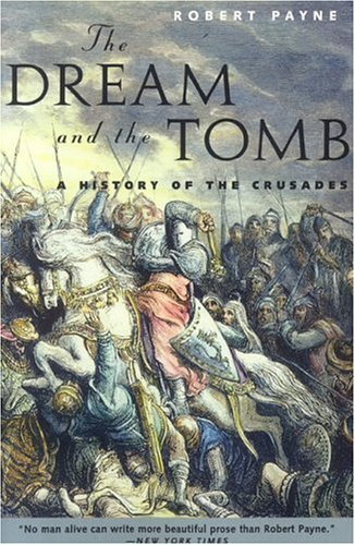 The Dream and the Tomb: A History of the Crusades 9780815410867