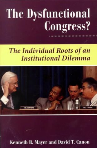The Dysfunctional Congress?: The Individual Roots of an Institutional Dilemma