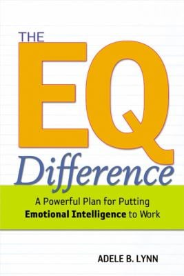 The EQ Difference: A Powerful Plan for Putting Emotional Intelligence to Work 9780814408445