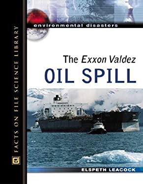The EXXON Valdez Oil Spill 9780816057542