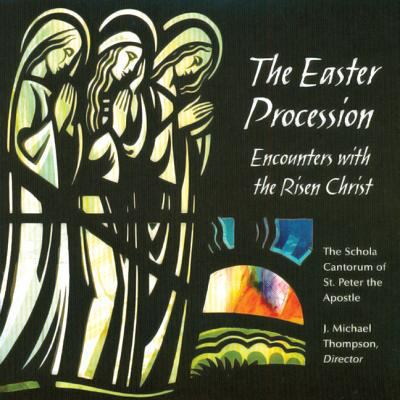 The Easter Procession: Encounters with the Risen Christ 9780814679579