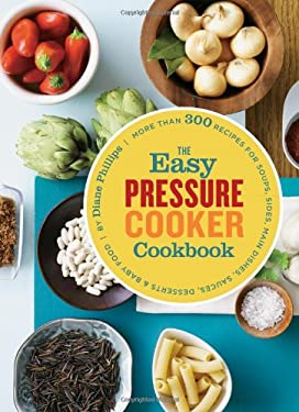 The Easy Pressure Cooker Cookbook 9780811872560