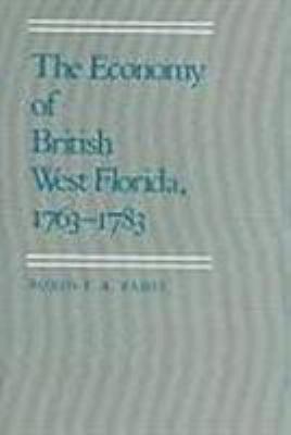 The Economy of British West Florida, 1763-1783 9780817311919