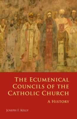 The Ecumenical Councils of the Catholic Church: A History 9780814653760