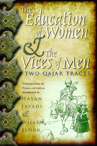 The Education of Women & the Vices of Men: Two Qajar Tracts 9780815632405