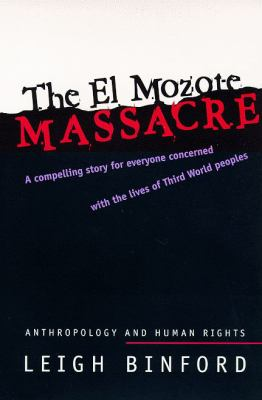 The El Mozotet Massacre: Anthropology and Human Rights