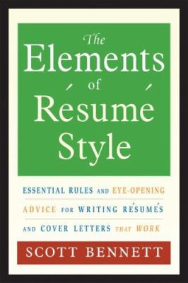 The Elements of Resume Style: Essential Rules and Eye-Opening Advice for Writing Resumes and Cover Letters That Work 9780814472804