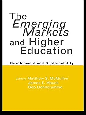 The Emerging Markets and Higher Education: Development and Sustainability 9780815334637