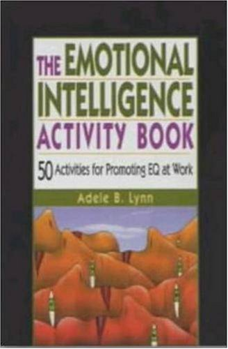 The Emotional Intelligence Activity Book: 50 Activities for Promoting Eq at Work 9780814471234