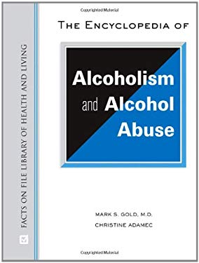 The Encyclopedia of Alcoholism and Alcohol Abuse 9780816077090