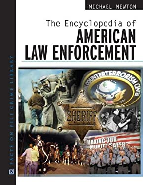 The Encyclopedia of American Law Enforcement 9780816062904
