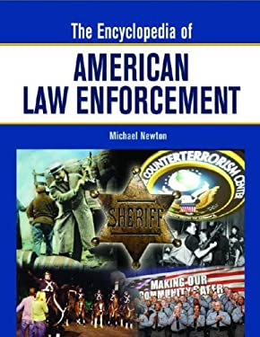 The Encyclopedia of American Law Enforcement 9780816062911