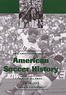 The Encyclopedia of American Soccer History 9780810839809
