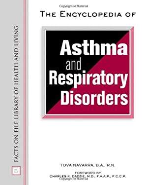 The Encyclopedia of Asthma and Respiratory Disorders 9780816044672